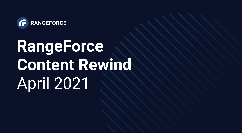 RangeForce Content Rewind | April 2021