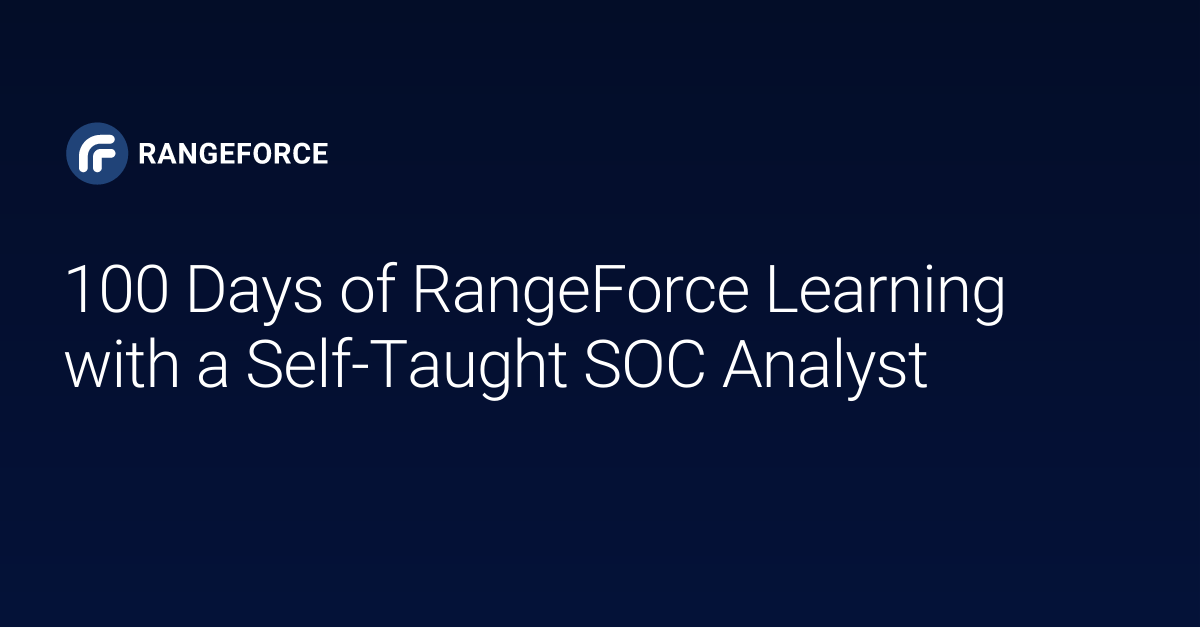 100 days of rangeforce learning with a self-taught soc analyst