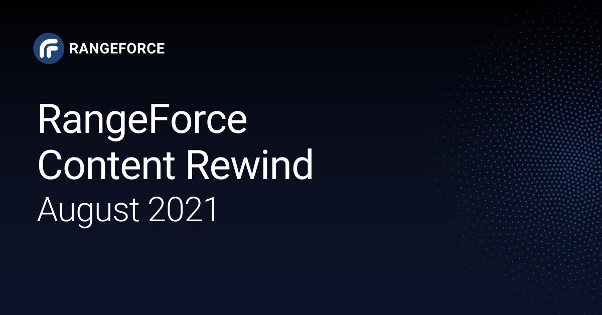 RangeForce Content Rewind | August 2021