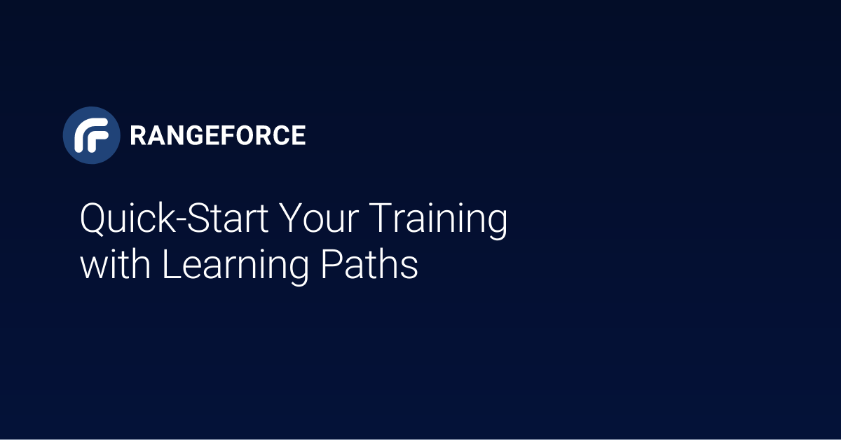 Learning Paths: Quick-Start Your Cybersecurity Training Journey