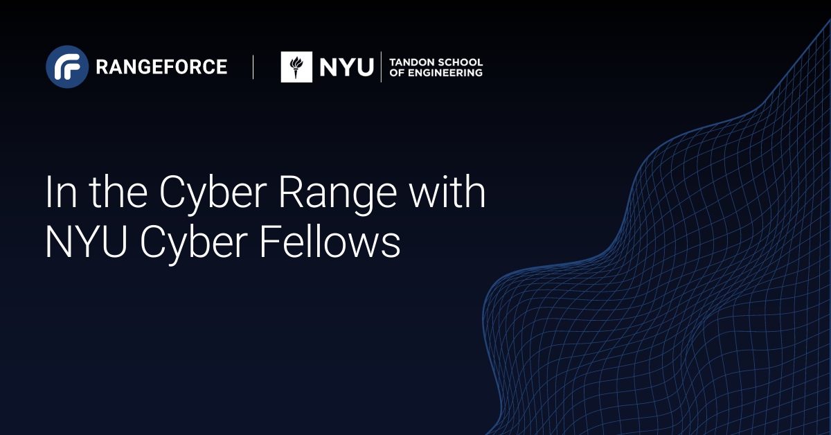 In the Cyber Range with NYU Cyber Fellows