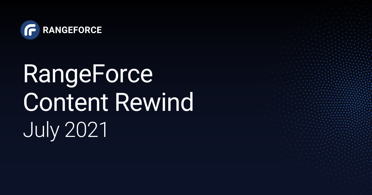 rangeforce content rewind july 2021