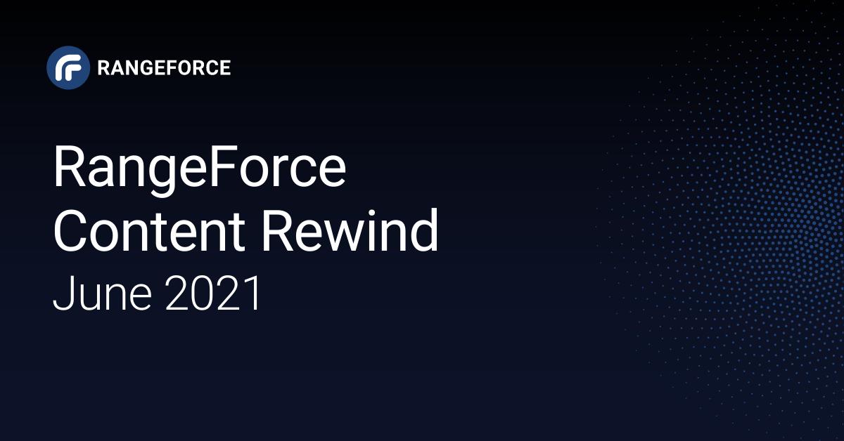 rangeforce content rewind june 2021