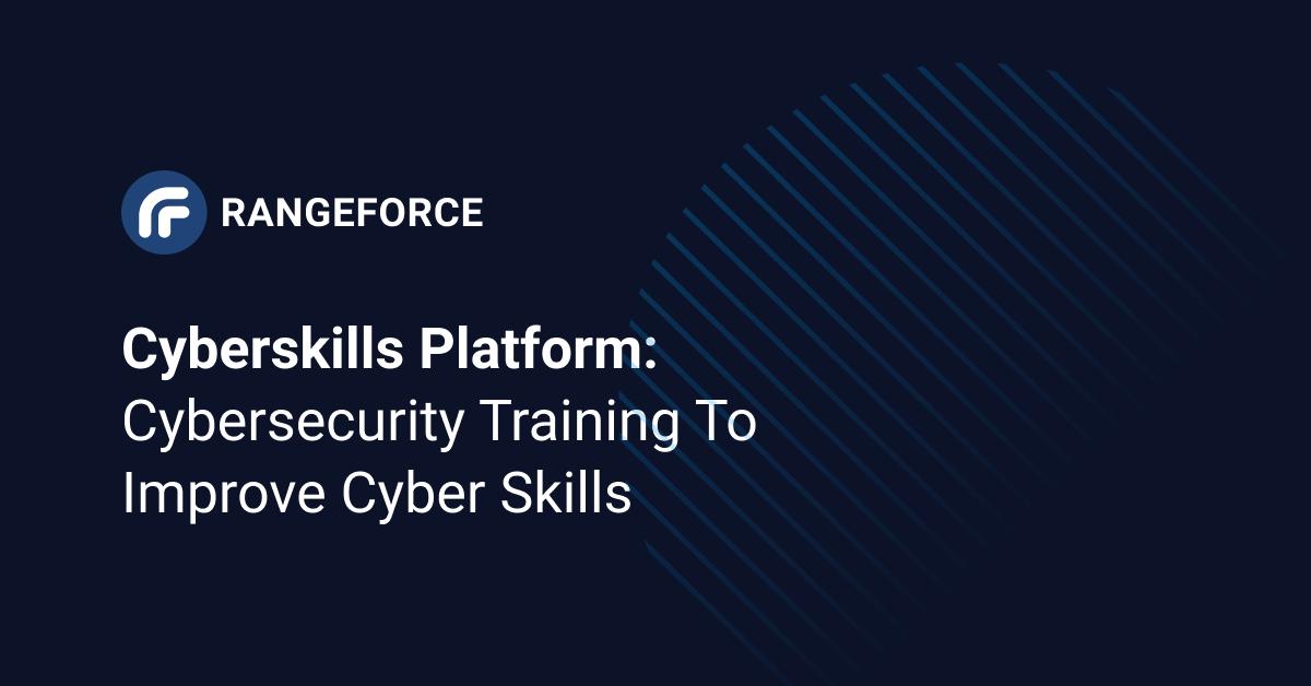 CyberSkills Platform: Cybersecurity Training to Improve Cyber Skills