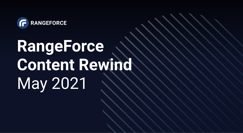 RangeForce Content Rewind | May 2021