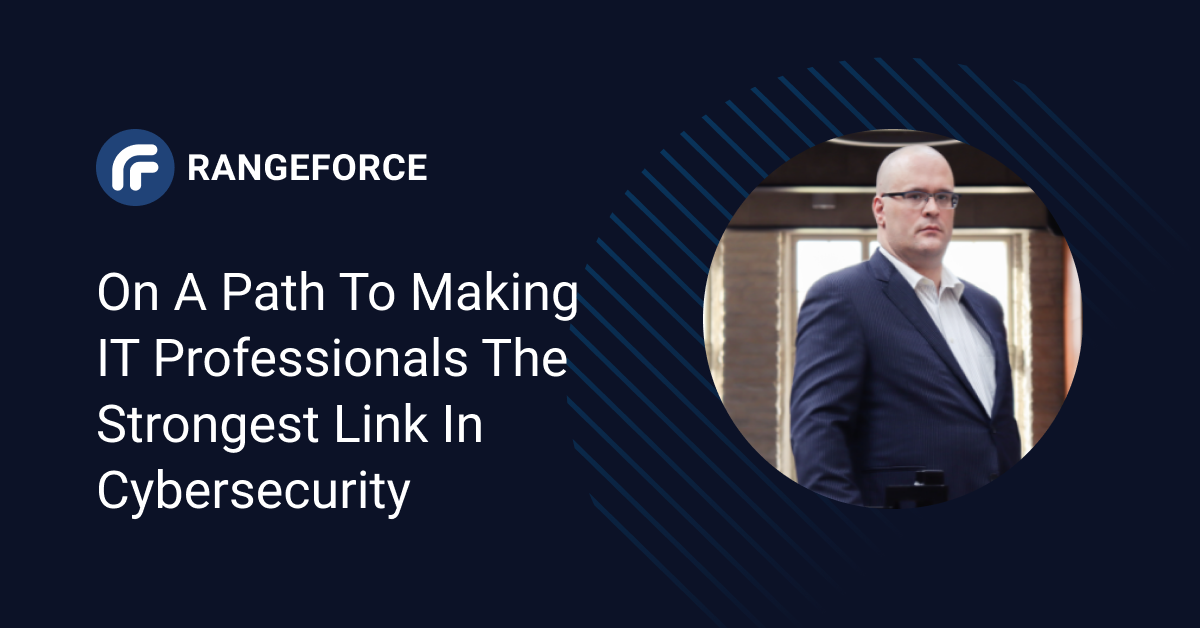 On a Path to Making IT professionals the Strongest Link in Cybersecurity