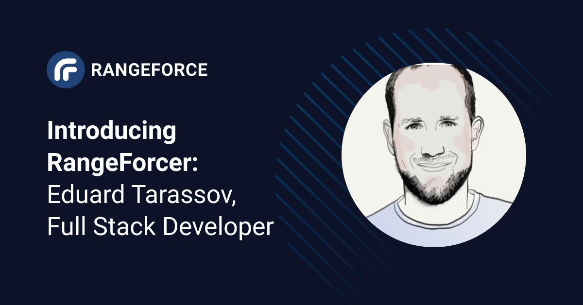 Introducing RangeForcer: Eduard Tarassov, Full Stack Developer
