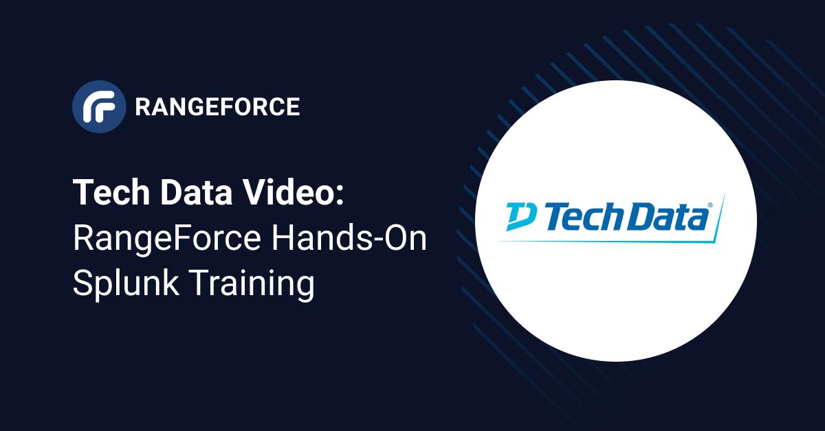 tech data video: rangeforce hands-on splunk training