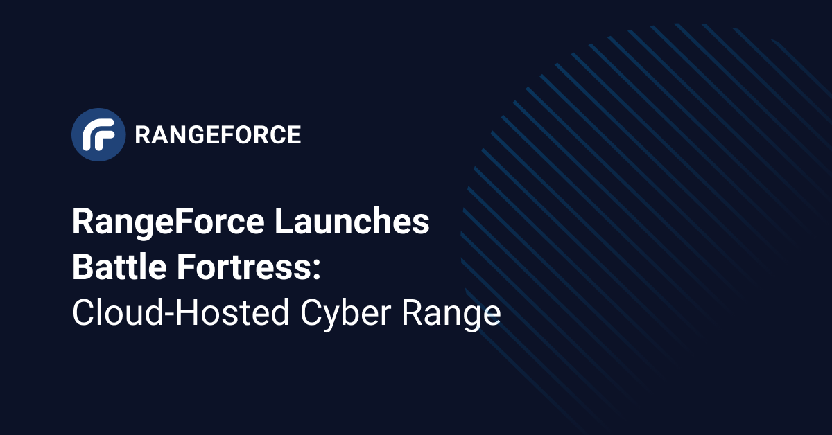 RangeForce Launches Battle Fortress: Cloud-Hosted Cyber Range