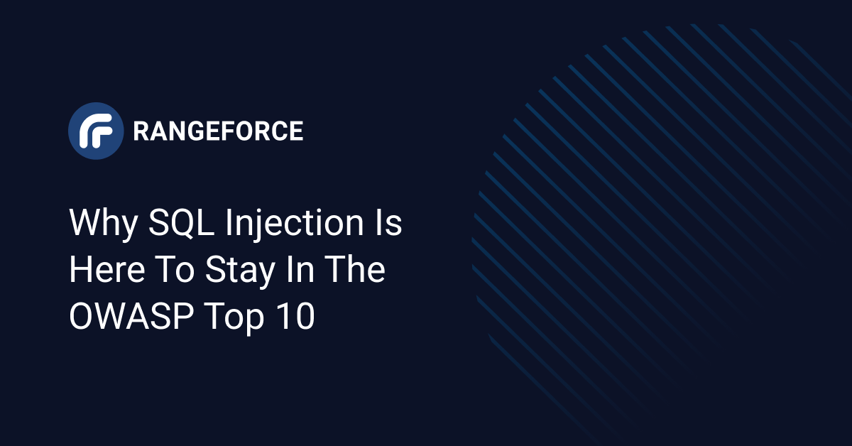 Why SQL Injection is Here to Stay in the OWASP Top 10