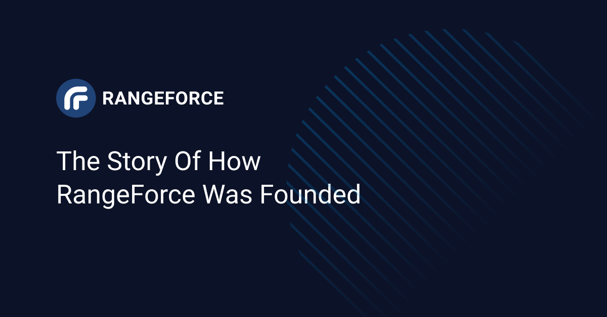 The Story of How RangeForce Was Founded