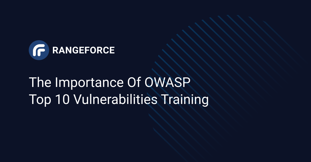 The Importance of OWASP Top 10 Vulnerabilities Training
