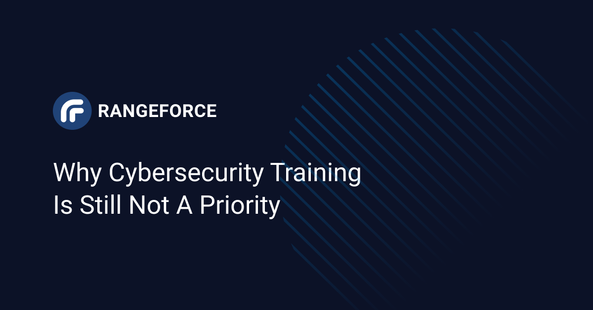 Why Cybersecurity Training Is Still Not a Priority
