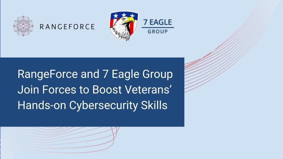 7 Eagle RangeForce cyber training veteran