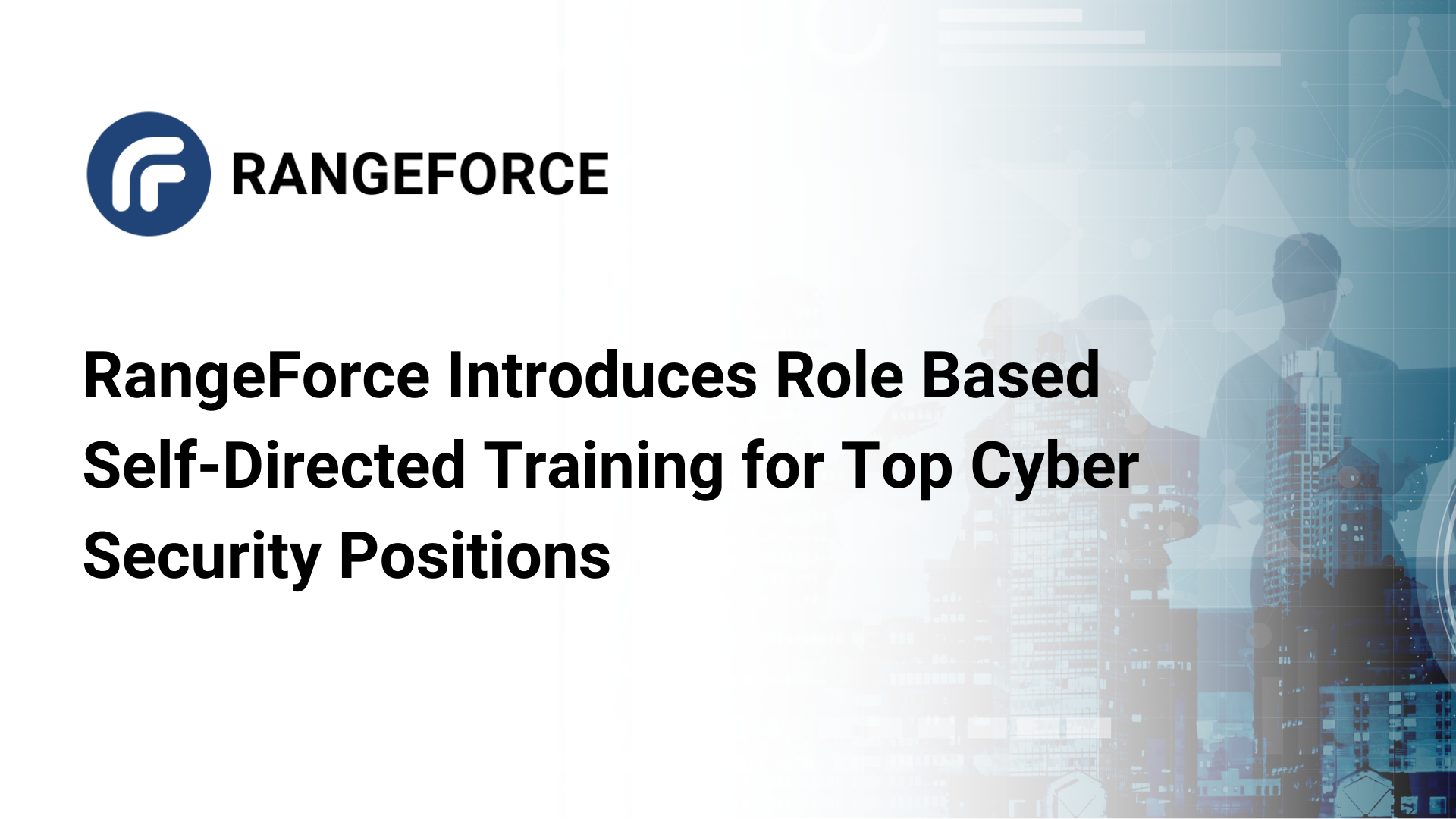 RangeForce Introduces Role Based Self-Directed Training for Top Cyber Security Positions