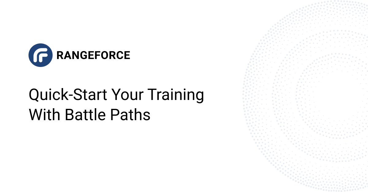 Battle Paths: Quick-Start Your Cybersecurity Training Journey