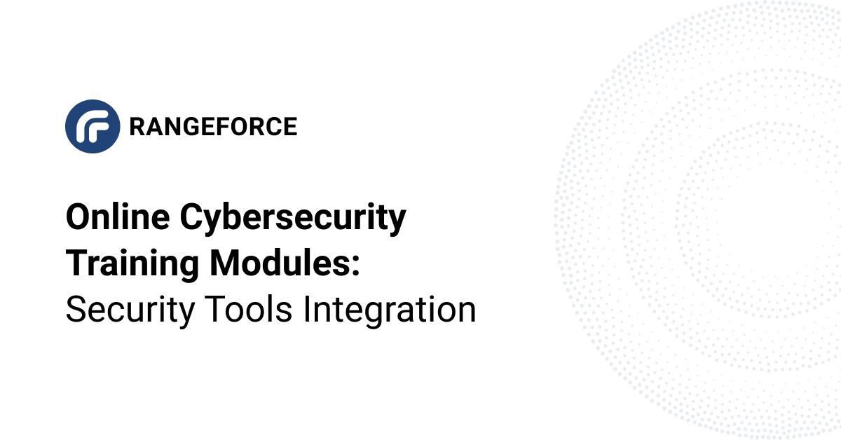 Online Cybersecurity Training Modules: Security Tools Integrations