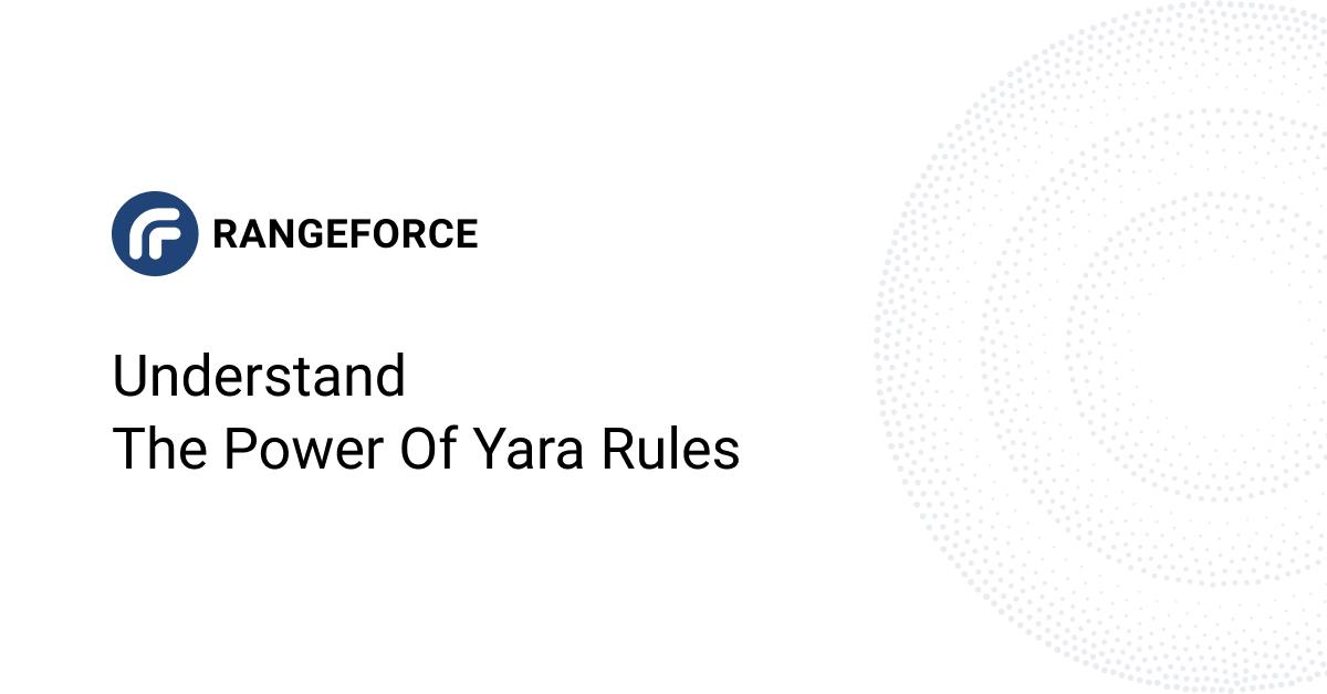 Understanding the Power of YARA Rules & YARA Training