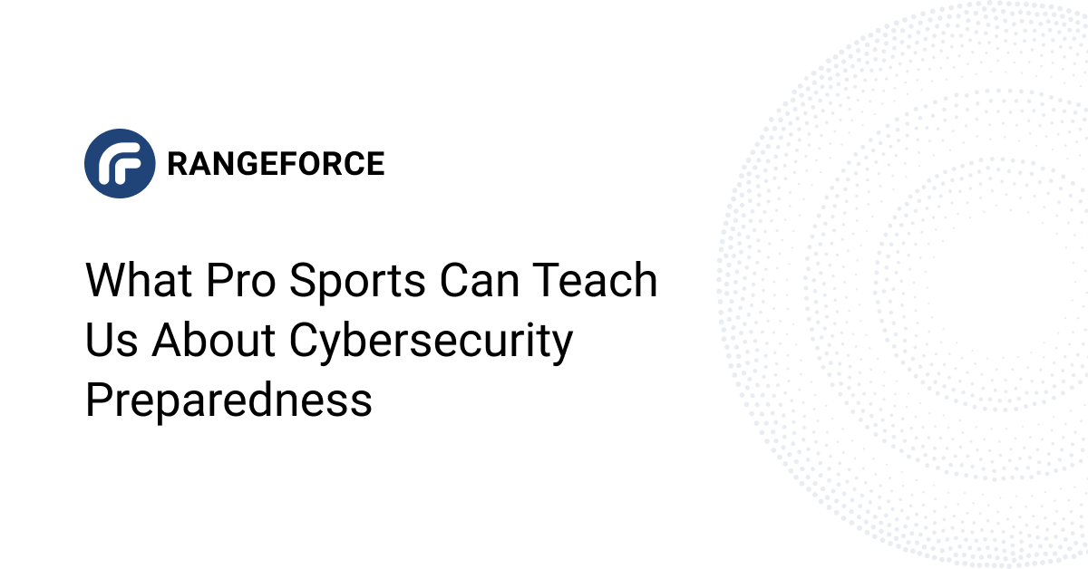 What Pro Sports Can Teach Us about Cybersecurity Preparedness