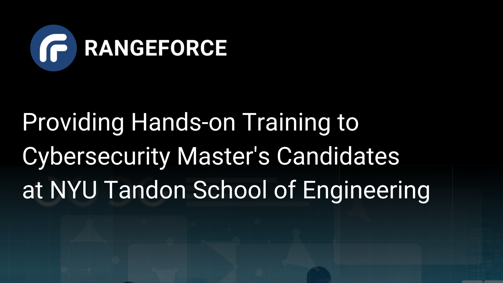 RangeForce Partners with New York University to Provide Hands-on Training Environment for Cybersecurity Master's Candidates