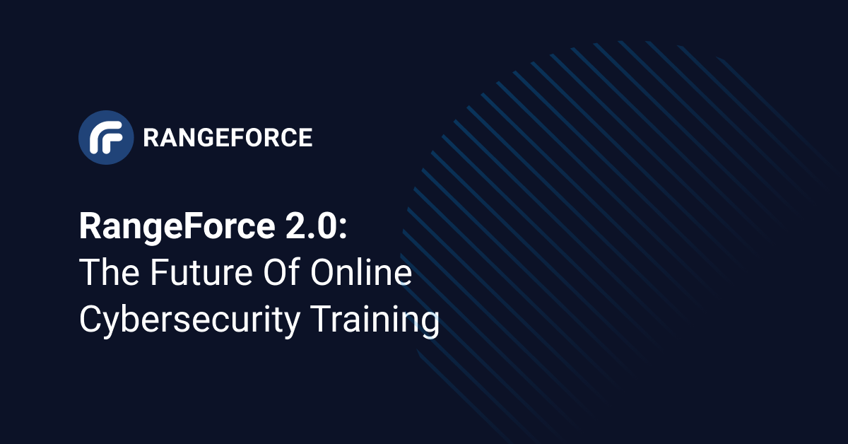 RangeForce 2.0: The Future of Online Cybersecurity Training