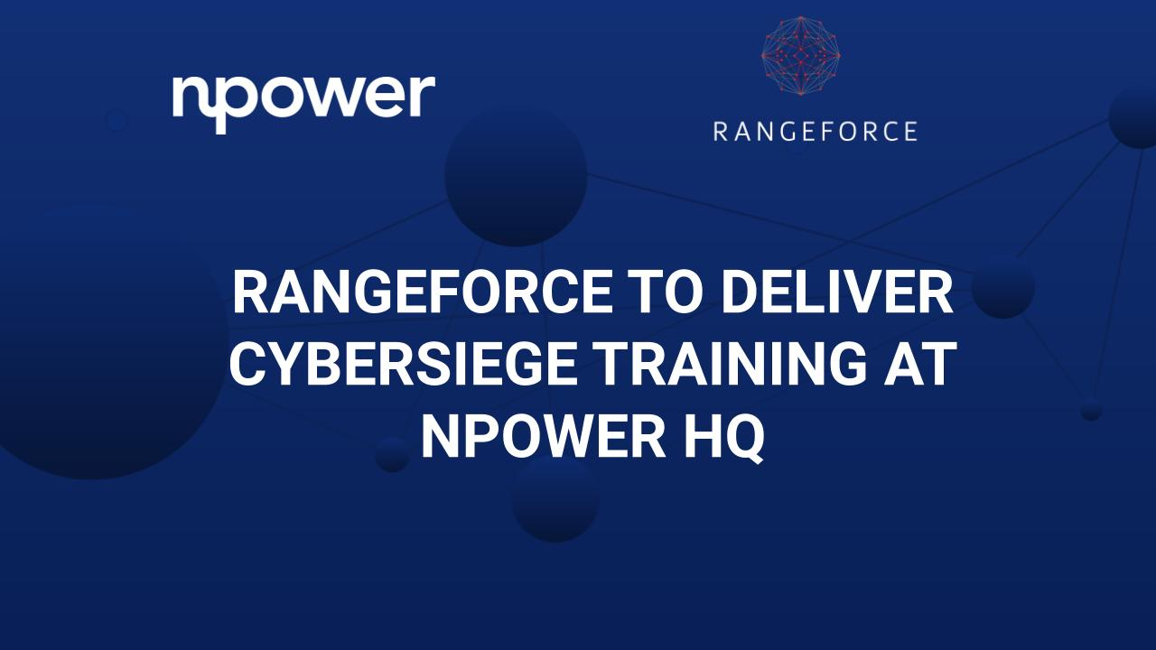 RangeForce to Deliver CyberSiege Training at NPower HQ