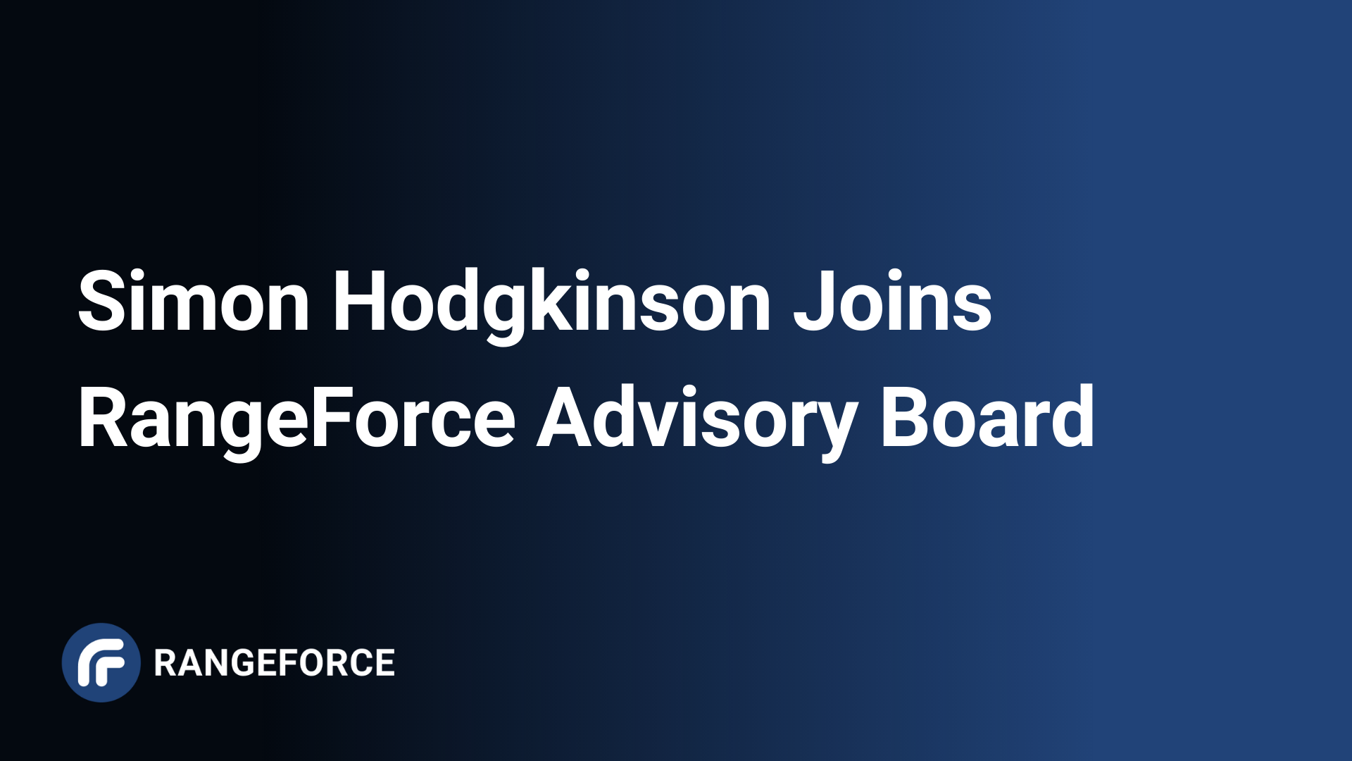 Former bp CISO Simon Hodgkinson Joins RangeForce Advisory Board