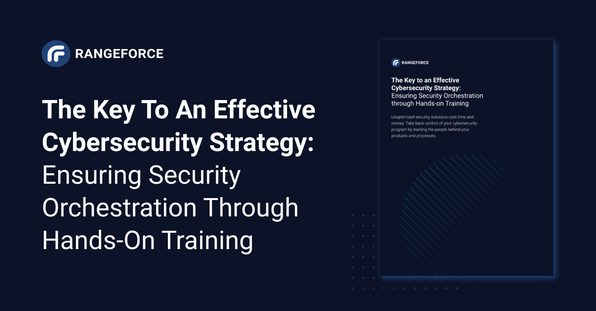 The Key to an Effective Cybersecurity Strategy_ Ensuring Security Orchestration through Hands-on Training