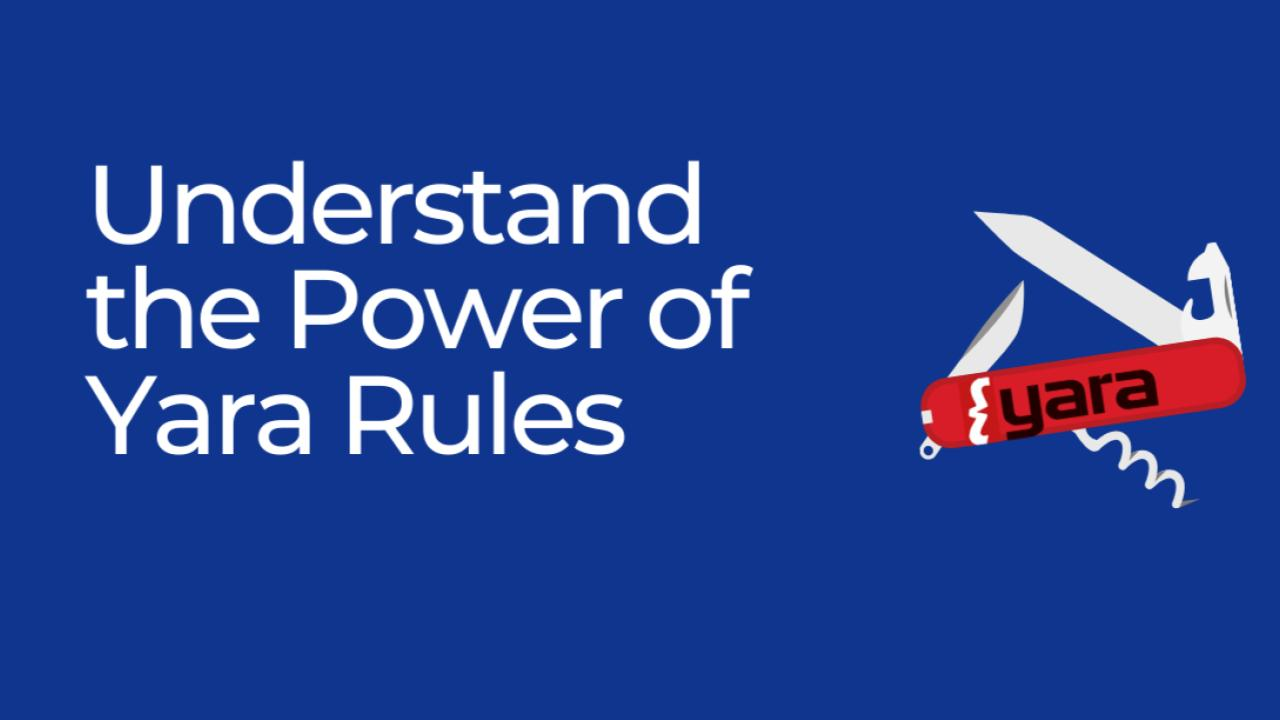 Understanding the Power of YARA Rules & YARA Training